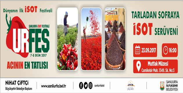 İSOT Festivali, 'Tarladan Sofraya İsot Serüveni' İle Devam Ediyor